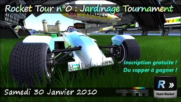 Rocket Tour n°0 : Jardinage Tournament ! 100117111126483675267108