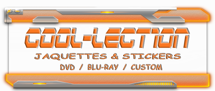 COOL-LECTION, jaquettes (covers) & stickers : DVD - BLU-RAY
